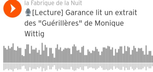 La Fabrique de la nuit. Garance lit un extrait des Guérillères de Monique Wittig miniature